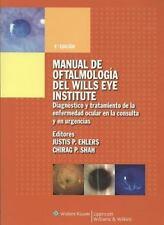 Manual de Oftalmologia del Wills Eye Institute: Diagnostico y tratamiento de la