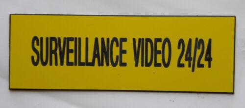 """2 versions plaque gravée /""""SURVEILLANCE VIDEO 24//24/"""" grand format"""