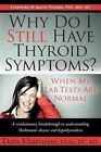 Why Do I Still Have Thyroid Symptoms? When My Lab Tests Are Normal 9780985690403