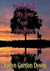 Walk Tall My Sons and Daughters by Evelyn Gordon Dyson (Paperback, 2014)
