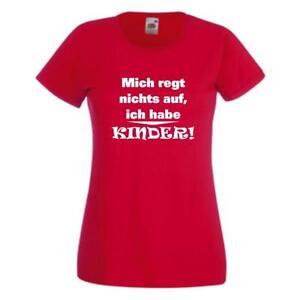 Mich regt nichts auf ich habe Kinder, Sprüche T-Shirt, Damen Funshirt (GO185)