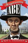 Ingenious Abe: Stories from the Life of Abraham Lincoln by Ron L Andersen (Paperback / softback, 2016)