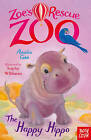 Zoe's Rescue Zoo: The Happy Hippo by Amelia Cobb (Paperback, 2016)