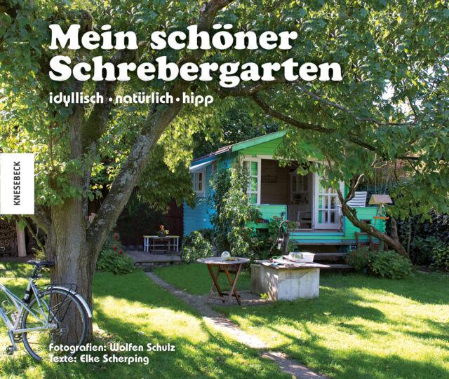 Elke Scherping : Mein schöner Schrebergarten : 9783868737103