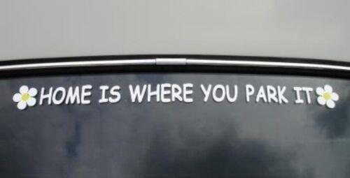 Home is where you Park It AUTOCOLLANT VW BUS Bay Window splitty T3 T25