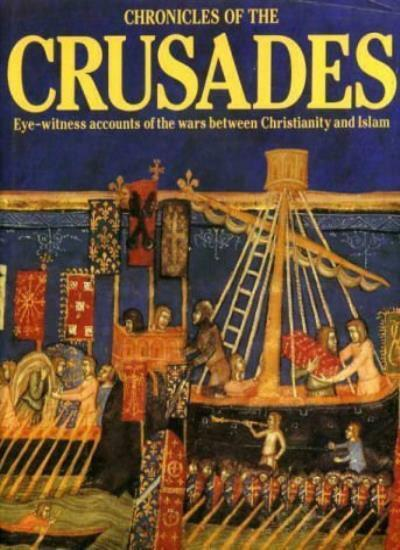 The Chronicles of the Crusades,Elizabeth M. Hallam