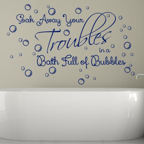 Soak Away Your Troubles Bath Full Bubbles Bathroom Quote Vinyl Wall Art Sticker