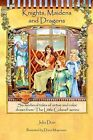 Knights, Maidens and Dragons: Six Medieval Tales of Virtue and Valor Drawn from 'The Little Colonel' Series by Julia Duin (Paperback / softback, 2011)