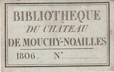 """Ex-libris """"Bibliothèque du château de MOUCHY-NOAILLES - 1806"""" - Oise"""