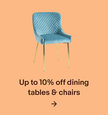 Up to 10% off dining tables & chairs