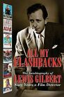 All My Flashbacks: The Autobiography of Lewis Gilbert by Lewis Gilbert (Hardback, 2010)