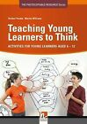 Teaching Young Learners to Think: ELT-activities for Young Learners Aged 6-12 by Herbert Puchta, Marion Williams (Spiral bound, 2012)