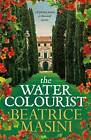 The Watercolourist by Beatrice Masini (Paperback, 2016)