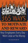 365 Ways to Motivate and Reward Your Employees Every Day: With Little or No Money by Dianna Podmoroff (Paperback, 2005)