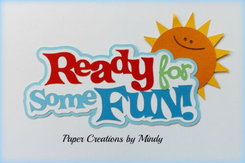 CRAFTECAFE MINDY READY FOR FUN DIE CUT premade paper piecing TITLE scrapbook