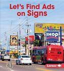 Let's Find Ads on Signs by Mari C Schuh (Hardback, 2016)