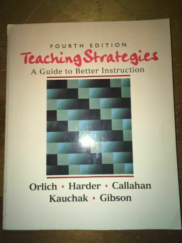 Teaching Strategies : A Guide to Better Instruction by Donald C. Orlich, Robert