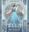Ella, the Slayer: Serenity House, Book 1 by A W Exley (CD-Audio, 2016)