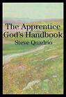 The Apprentice God's Handbook by Steve Quadrio (Paperback / softback, 2001)