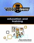 Career Ideas for Teens in Education and Training by Kelly Gunzenhauser, Diane Lindsey Reeves (Microfilm, 2012)