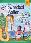 The Shipwrecked Sailor: A Tale from Egypt by Suzanne I Barchers (Hardback, 2015)