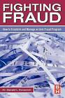 Fighting Fraud: How to Establish and Manage an Anti-Fraud Program by Gerald L. Kovacich (Paperback, 2007)