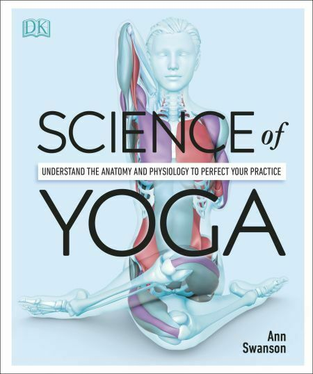 Science of Yoga: Understand the Anatomy and Physiology to Perfec (E--BoOk/P.D.F) 2