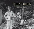 The High & Lonesome Sound: The Legacy of Roscoe Holcomb by John Cohen (Hardback, 2012)