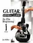 Guitar Smarties in The Beginning Volume 1 by JAS Miller 9781453561881