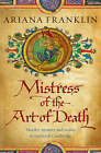 The Mistress of the Art of Death by Ariana Franklin (Hardback, 2007)