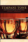 Timpani Tone and the Interpretation of Baroque and Classical Music by Steven Schweizer (Paperback, 2010)