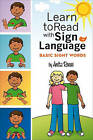Learn to Read with Sign Language: Basic Sight Words by Anita Reese (Paperback / softback, 2010)