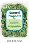 Natural Prophets by Joe Dobrow (Hardback, 2014)