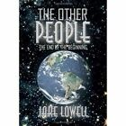 The Other People: The End of the Beginning by Jake Lowell (Hardback, 2013)