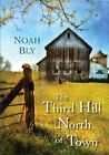 The Third Hill North of Town by Noah Bly (Paperback / softback, 2014)