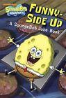 Funny-Side Up: A Spongebob Joke Book by Random House (Paperback / softback, 2017)