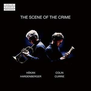 Hakan-Hardenberger-Colin-Currie-The-Scene-Of-The-Crime-NEW-CD