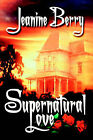 Supernatural Love by Jeanine Berry (Paperback / softback, 2006)