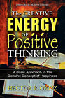The Creative Energy of Positive Thinking by Hector R Ortiz (Paperback, 2010)
