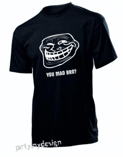 T-shirt Gamer Geek Web Drôle T shirt cadeau idéal pour TROLL face meme vous Mad Bro