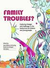 Family Troubles?: Exploring Changes and Challenges in the Family Lives of Children and Young People by Policy Press (Paperback, 2014)
