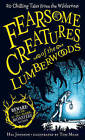 Fearsome Creatures of the Lumberwoods by Tom Mead, Hal Johnson (Hardback, 2015)