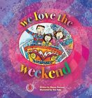 We Love the Weekend by Sharon Parsons (Paperback, 2014)