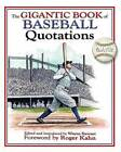 The Gigantic Book of Baseball Quotations by Skyhorse Publishing (Hardback, 2007)
