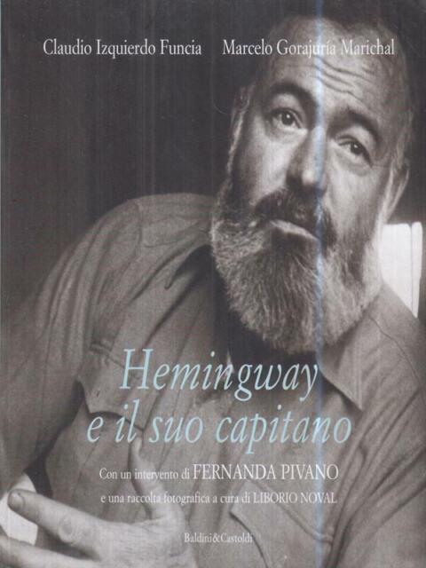 HEMINGWAY E IL SUO CAPITANO  IZQUIERDO FUNCIA C. - GORAJURIA MARICHAL M.