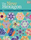 The New Hexagon: 52 Blocks to English Paper Piece by Katja Marek (Paperback, 2014)
