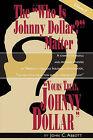 Yours Truly, Johnny Dollar Vol. 1 by Professor Emeritus John C Abbott (Paperback / softback, 2010)