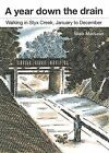 A Year Down the Drain: Walking in Styx Creek, January to December by Mark MacLean (Paperback, 2011)