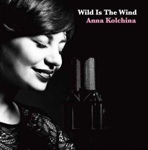 """Anna Kolchina """"Wild Is The Wind"""" Audio CD"""