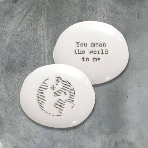Tu veux dire le monde pour moi. East of India sentimental porcelaine Pebble